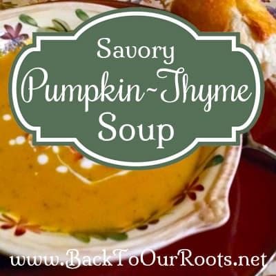Rich & Savory Pumpkin~Thyme Soup