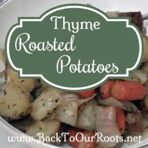 Savory Thyme Roasted Potatoes