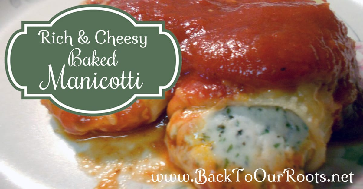 Rich & Cheesy Baked Manicotti