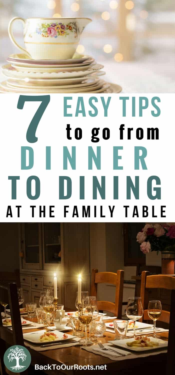 7 Easy Tips to Go From Family Dinner to Dining